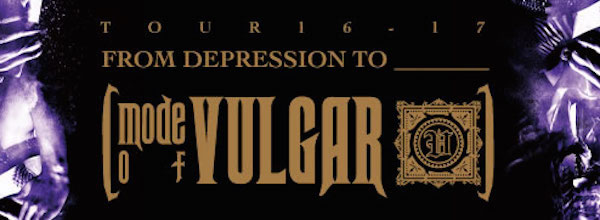 TOUR16-17 FROM DEPRESSION TO ________ [mode of VULGAR]