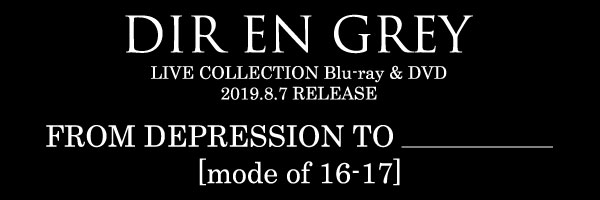 LIVE COLLECTION Blu-ray & DVD 『FROM DEPRESSION TO ________ [mode of 16-17]』