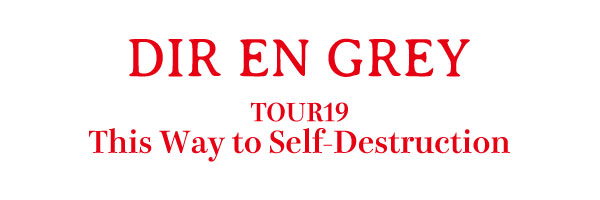 TOUR19 This Way to Self-Destruction