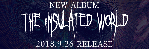 NEW ALBUM 『The Insulated World』 2018.9.26 RELEASE