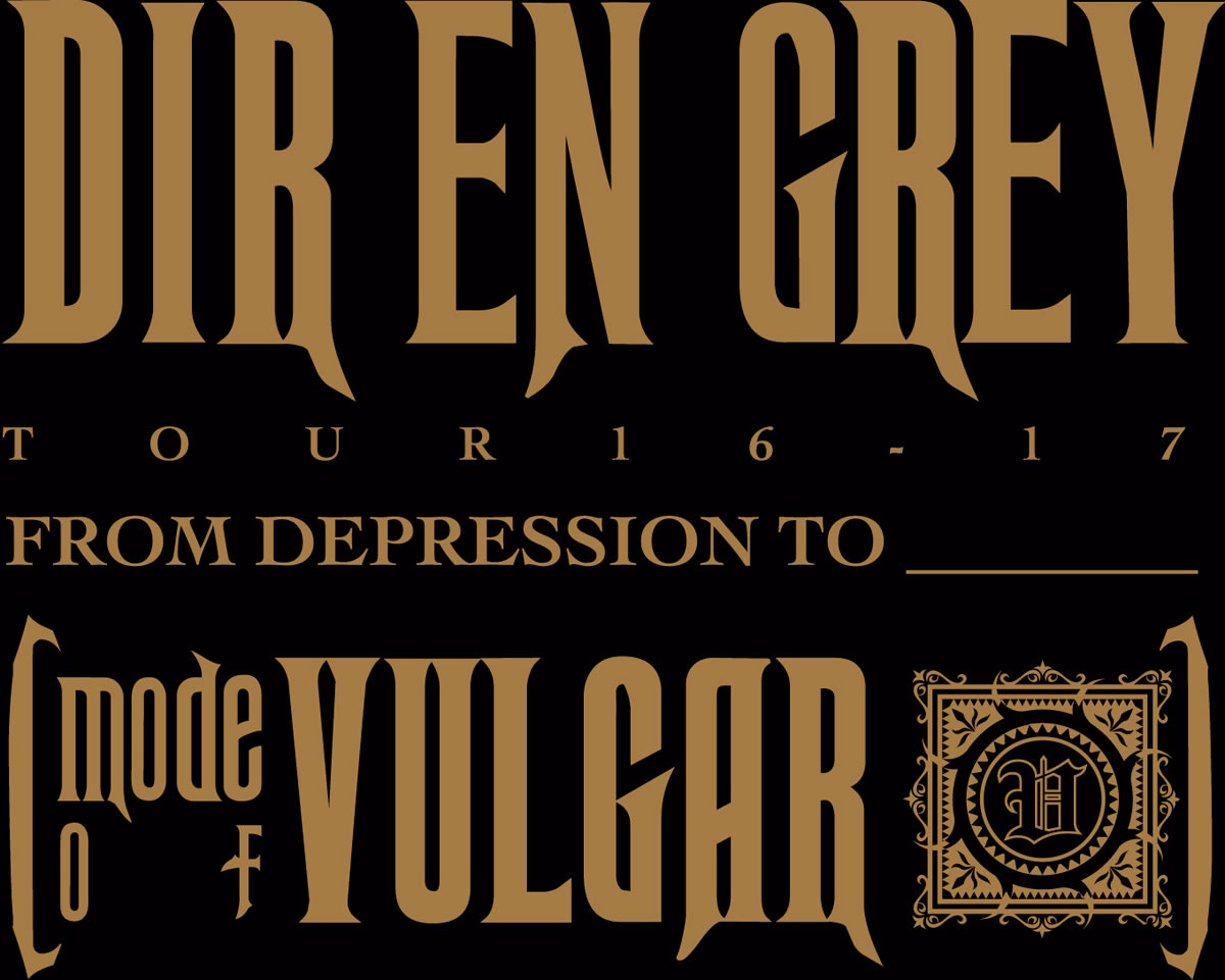 DIR EN GREY TOUR16-17 FROM DEPRESSION TO ________ [mode of VULGAR]