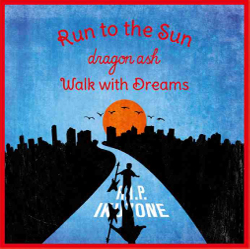 Dragon Ash W-A SIDE SINGLE『Run to the Sun / Walk with Dreams』